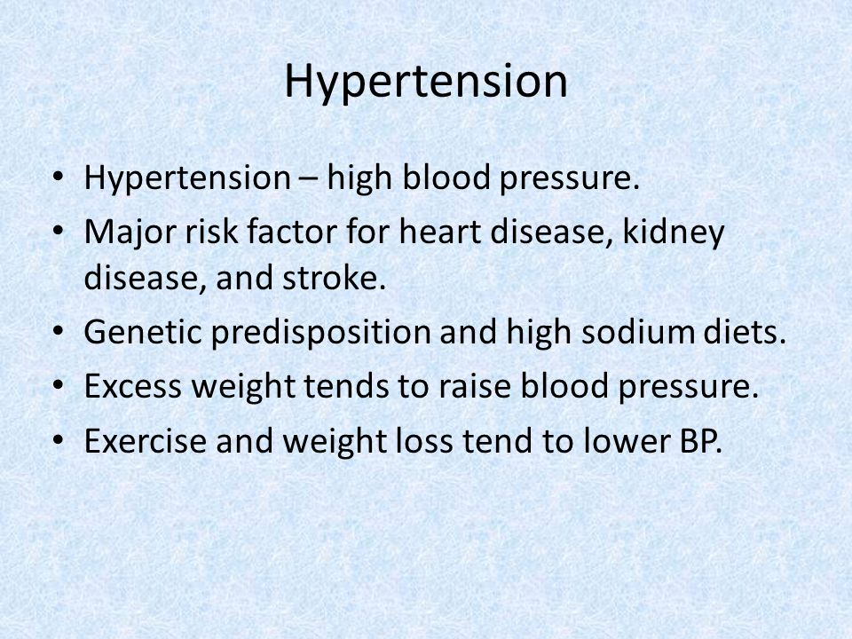Hypertension Hypertension – high blood pressure.