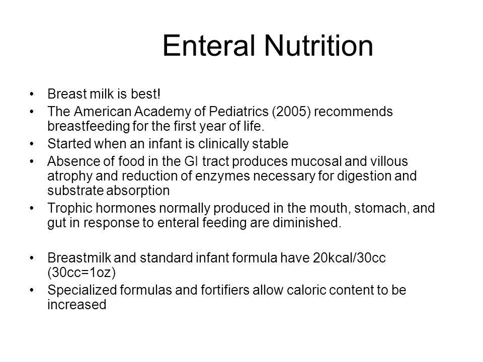 Enteral Nutrition Breast milk is best!