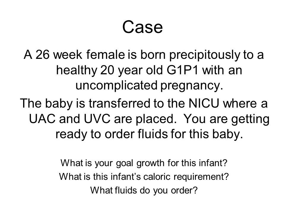 Case A 26 week female is born precipitously to a healthy 20 year old G1P1 with an uncomplicated pregnancy.