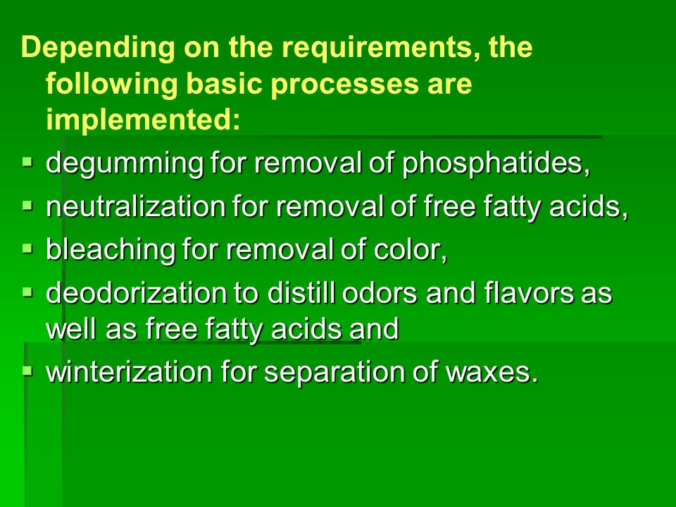 Depending on the requirements, the following basic processes are implemented: