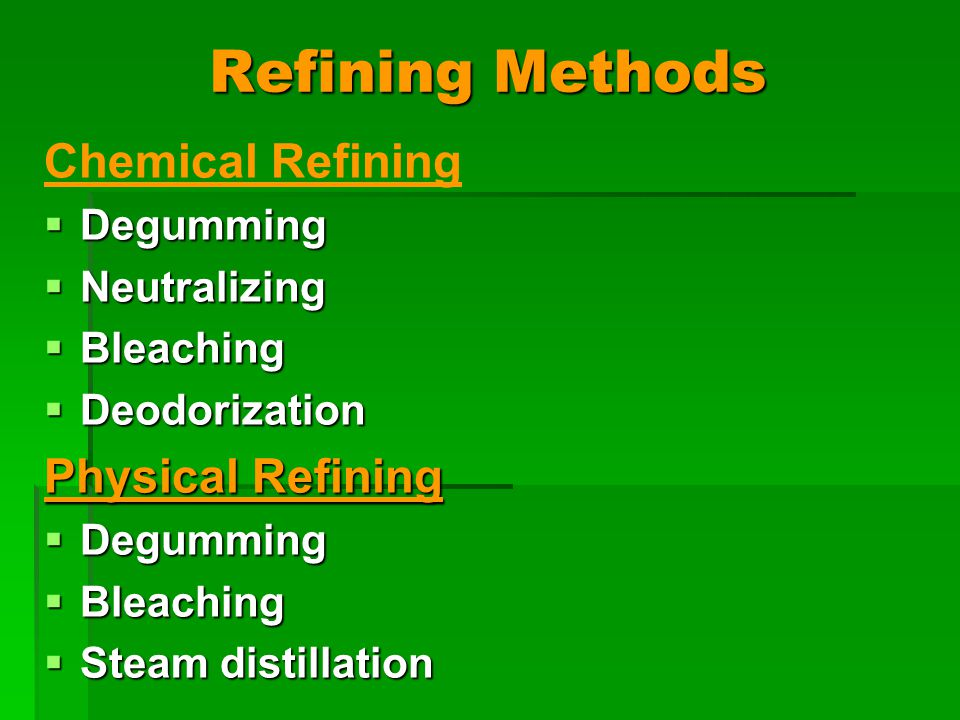 Refining Methods Chemical Refining Physical Refining Degumming