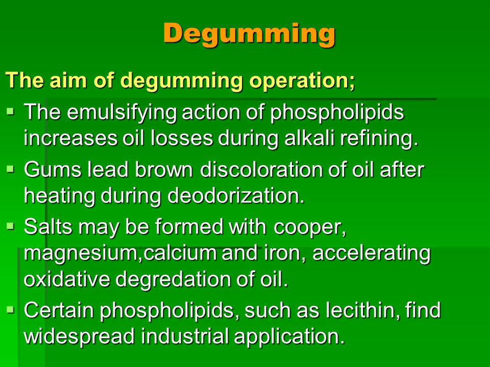 Degumming The aim of degumming operation;