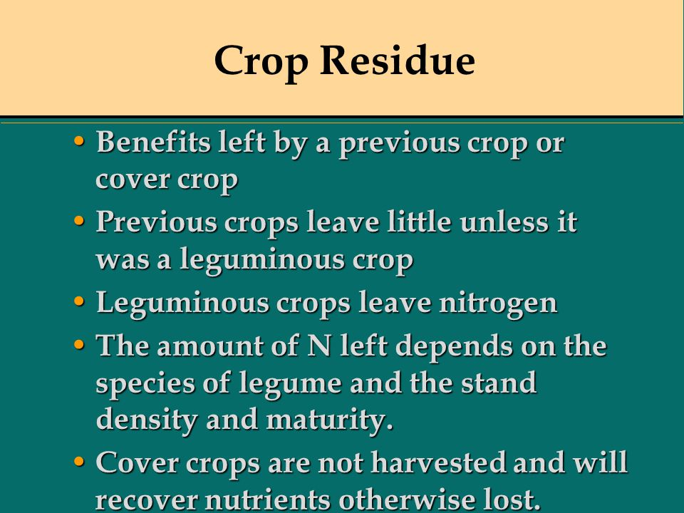 Crop Residue Benefits left by a previous crop or cover crop