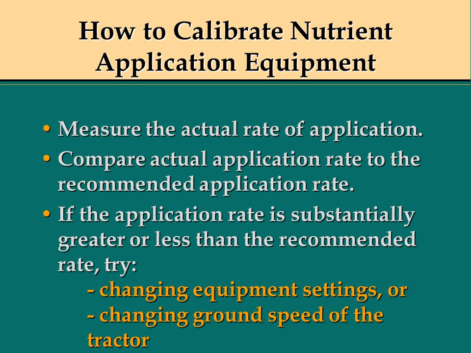 How to Calibrate Nutrient Application Equipment