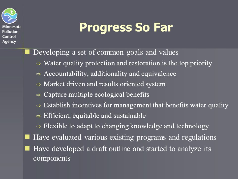 Progress So Far Developing a set of common goals and values