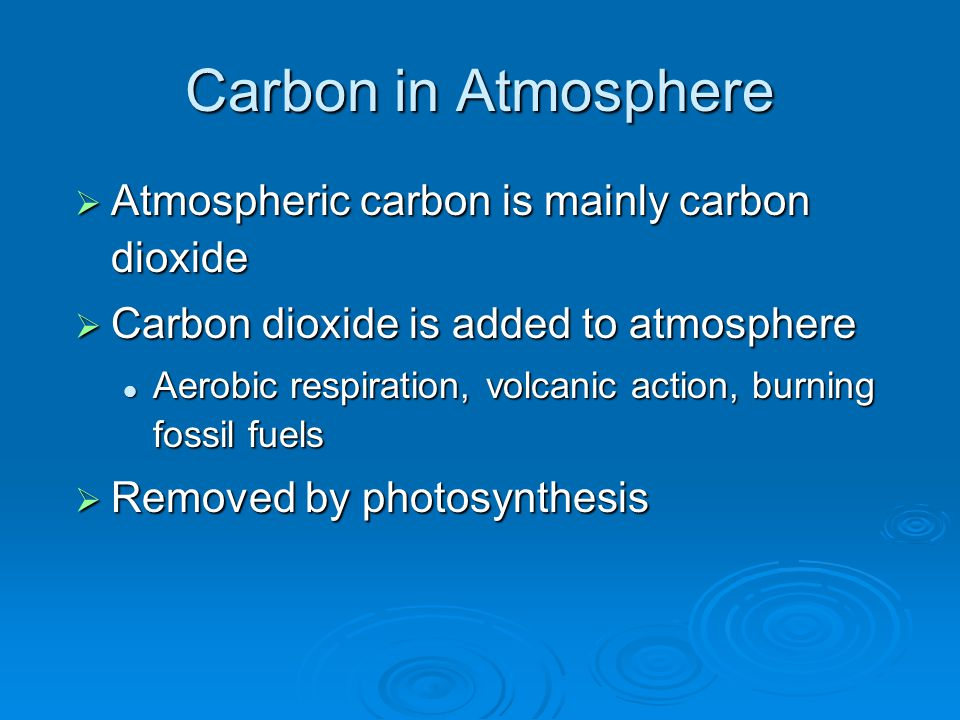 Carbon in Atmosphere Atmospheric carbon is mainly carbon dioxide