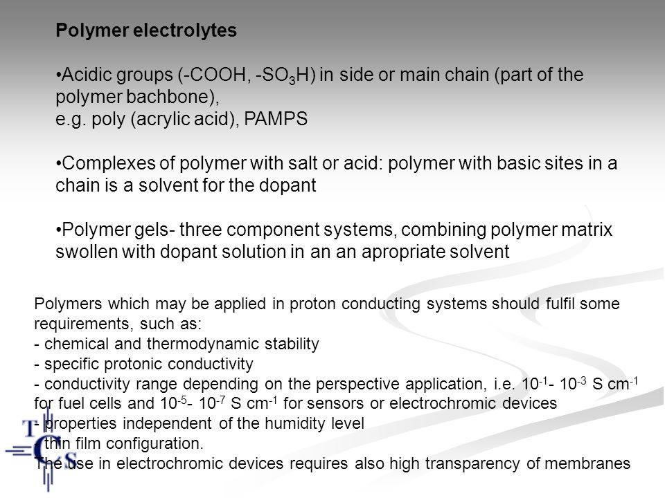 e.g. poly (acrylic acid), PAMPS