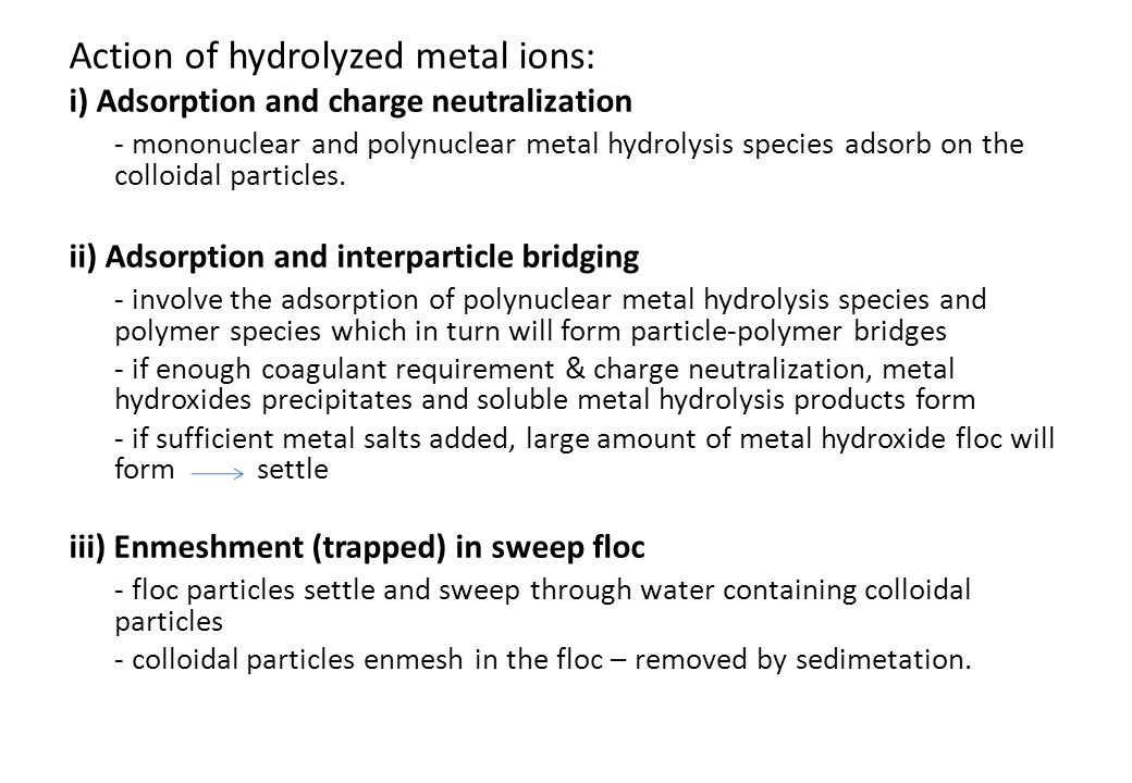 Action of hydrolyzed metal ions: