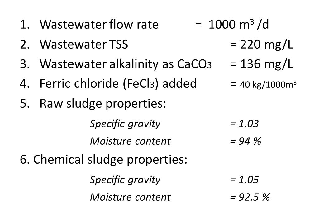 Wastewater flow rate = 1000 m3 /d Wastewater TSS = 220 mg/L