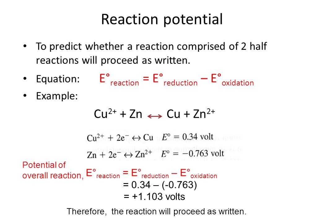 E°reaction = E°reduction – E°oxidation