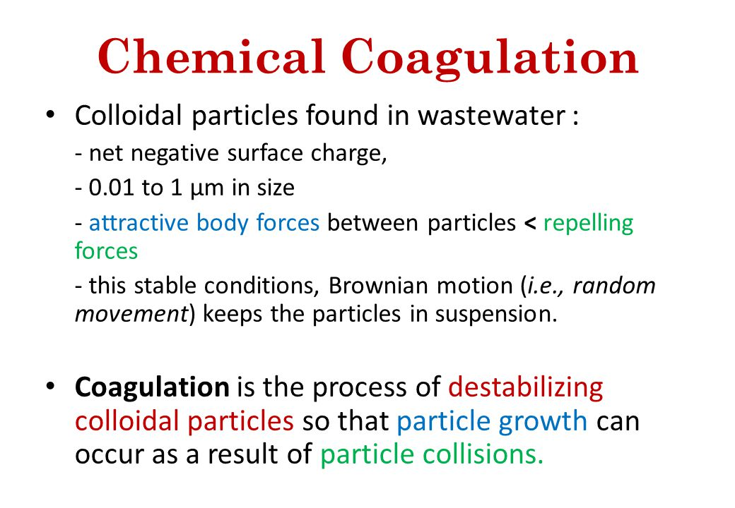 Chemical Coagulation Colloidal particles found in wastewater :
