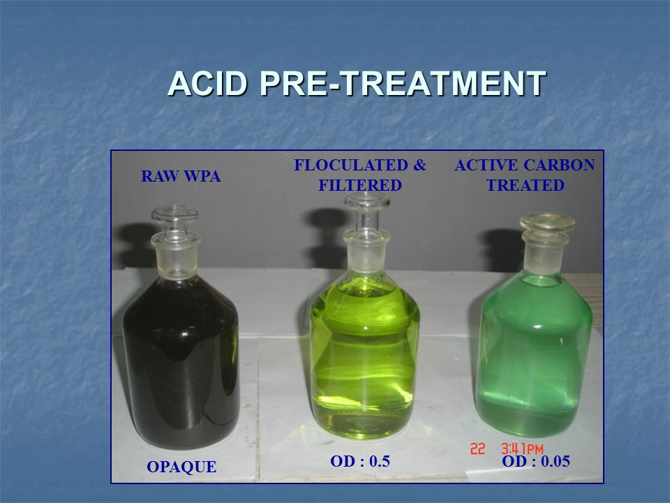 ACID PRE-TREATMENT FLOCULATED & FILTERED ACTIVE CARBON TREATED RAW WPA