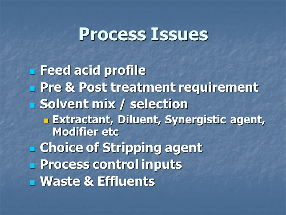Process Issues Feed acid profile Pre & Post treatment requirement
