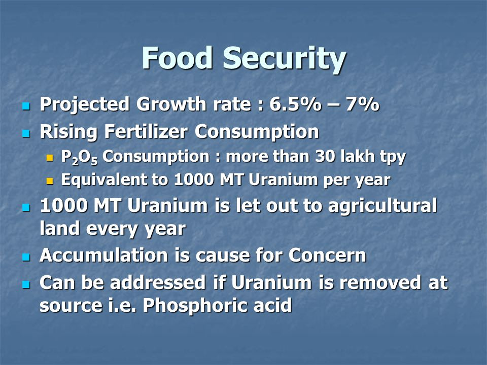 Food Security Projected Growth rate : 6.5% – 7%