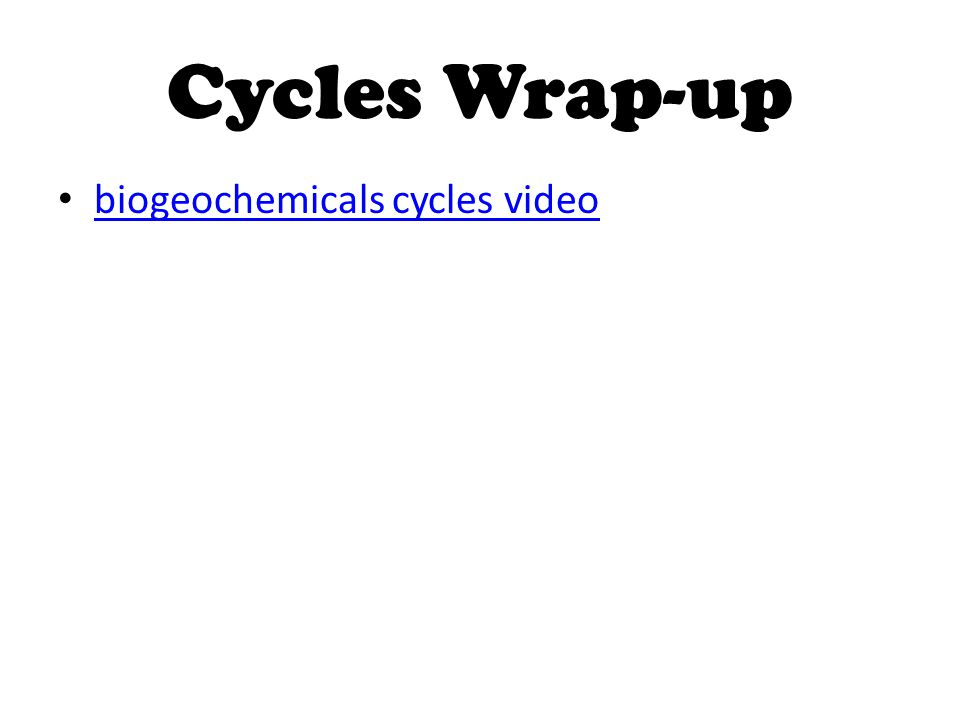 Cycles Wrap-up biogeochemicals cycles video