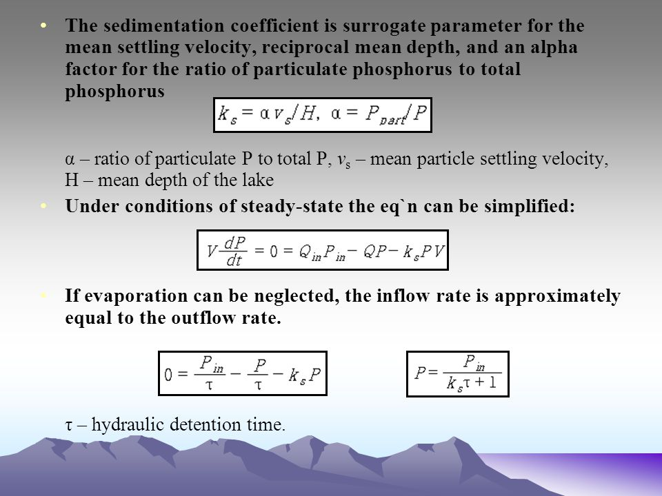 The sedimentation coefficient is surrogate parameter for the mean settling velocity, reciprocal mean depth, and an alpha factor for the ratio of particulate phosphorus to total phosphorus