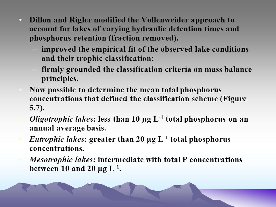 Dillon and Rigler modified the Vollenweider approach to account for lakes of varying hydraulic detention times and phosphorus retention (fraction removed).