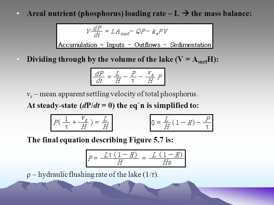 Areal nutrient (phosphorus) loading rate – L  the mass balance: