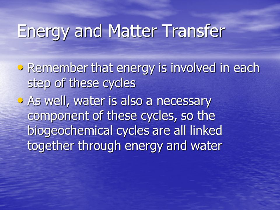 Energy and Matter Transfer