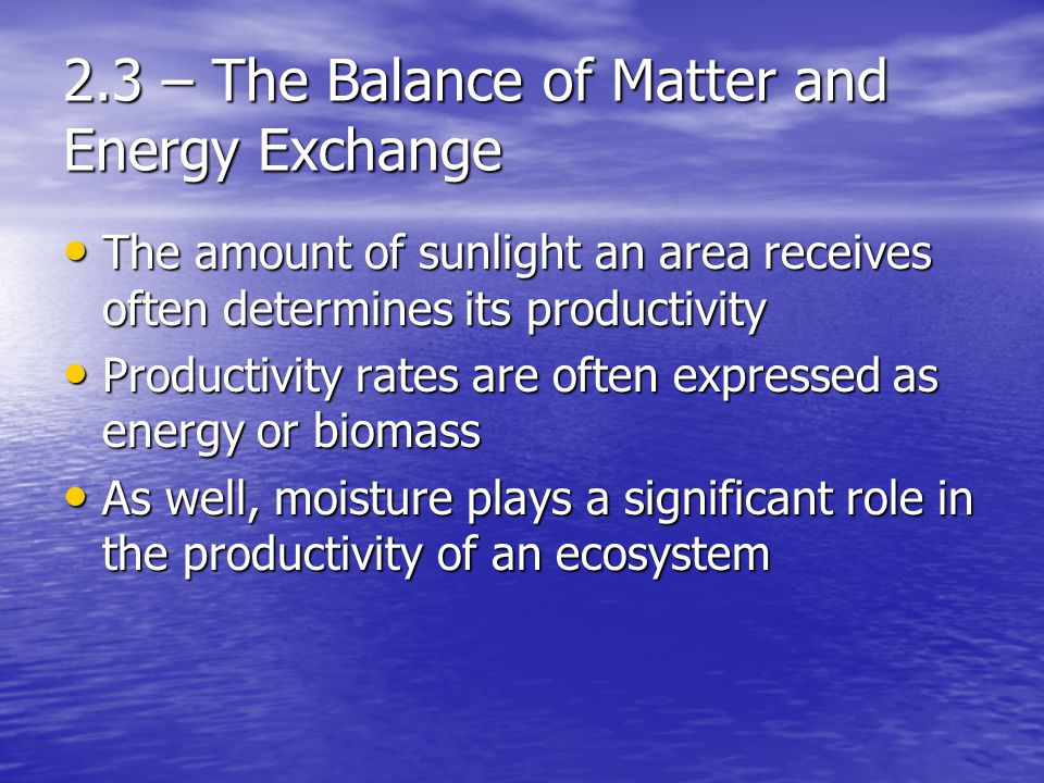 2.3 – The Balance of Matter and Energy Exchange