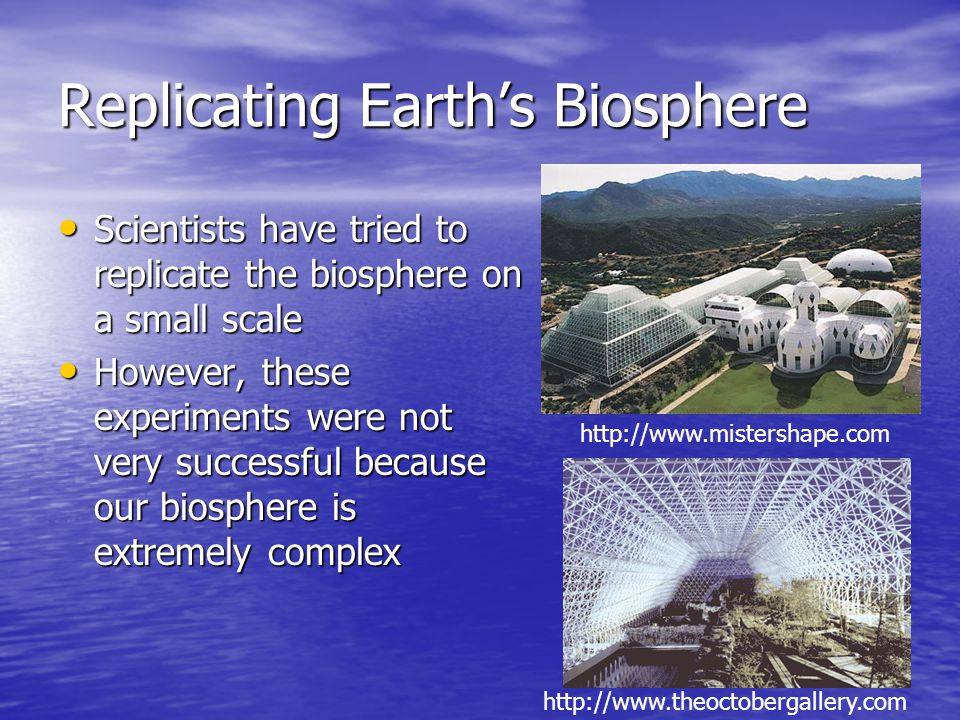 Replicating Earth's Biosphere