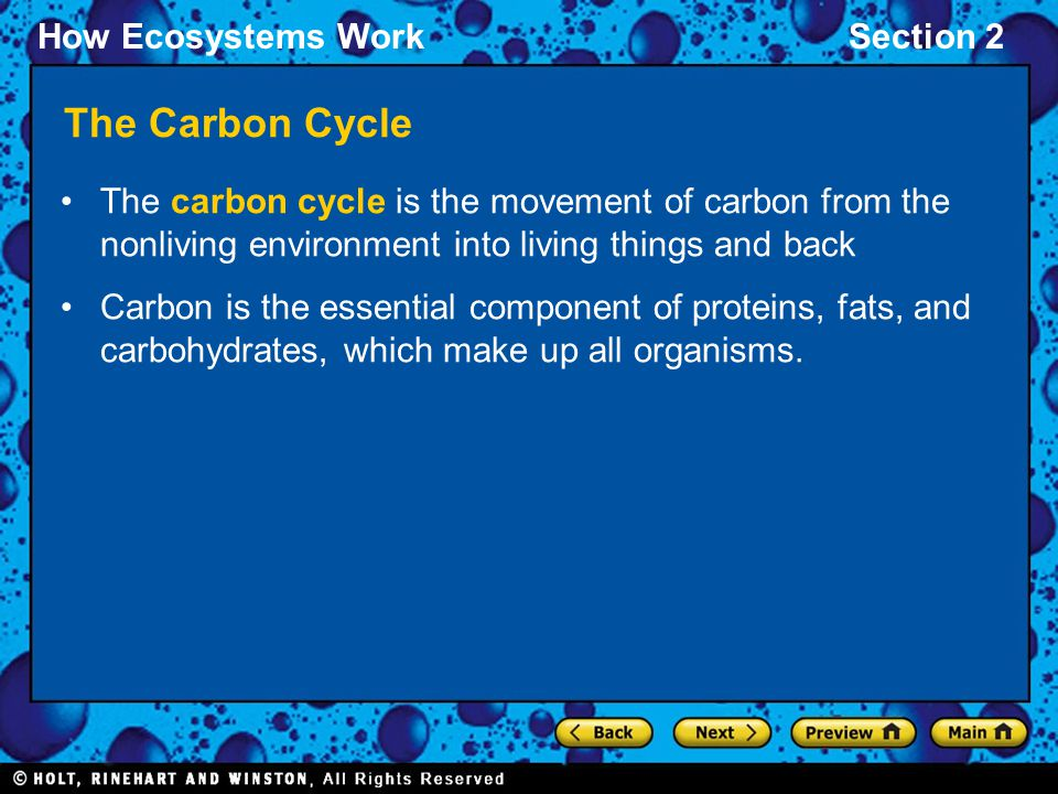 The Carbon Cycle The carbon cycle is the movement of carbon from the nonliving environment into living things and back.
