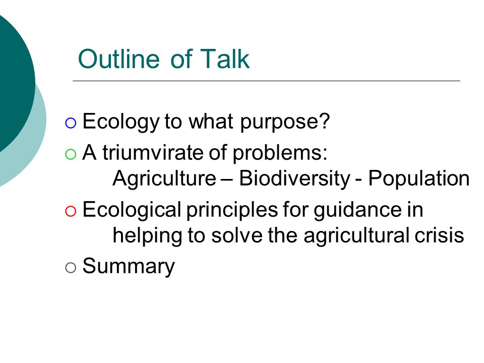 Outline of Talk Ecology to what purpose