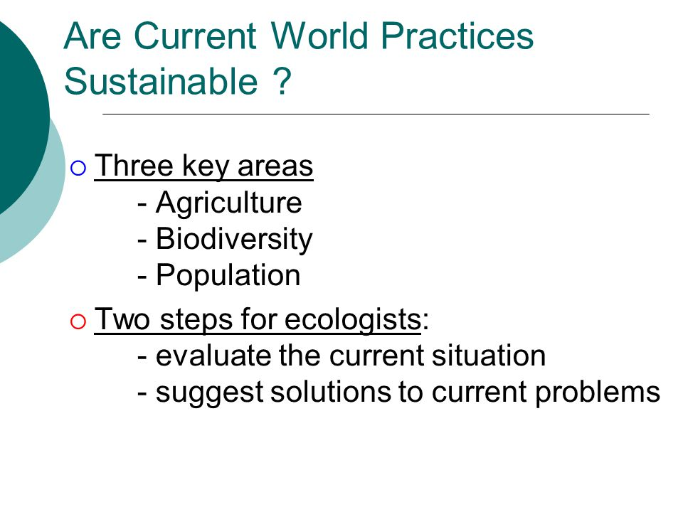 Are Current World Practices Sustainable