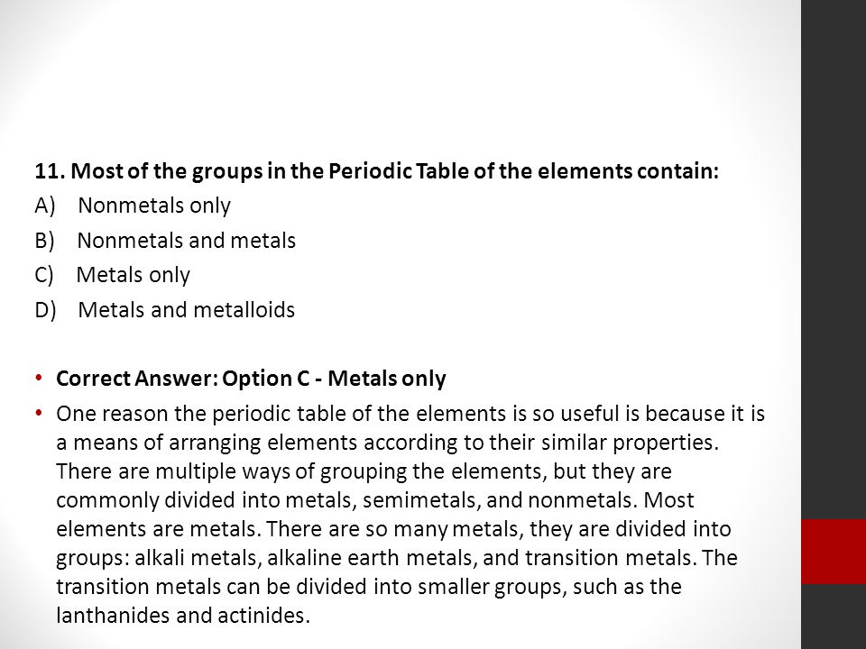 11. Most of the groups in the Periodic Table of the elements contain: