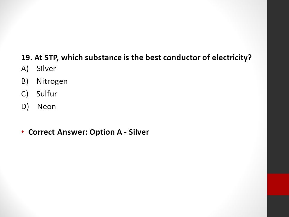 19. At STP, which substance is the best conductor of electricity