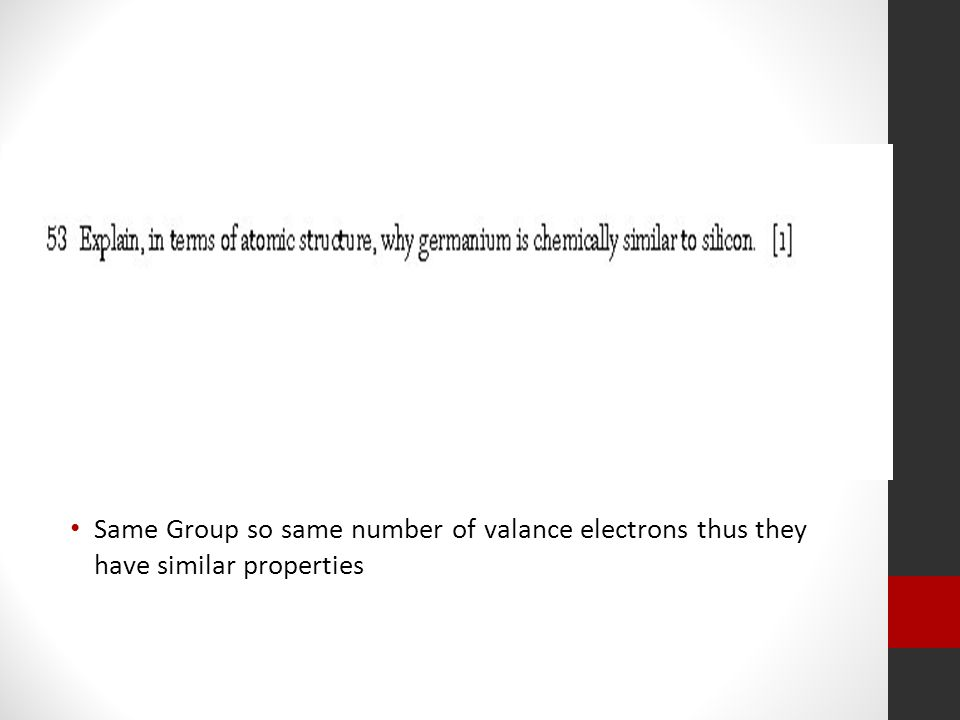 Same Group so same number of valance electrons thus they have similar properties