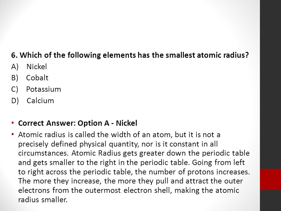 6. Which of the following elements has the smallest atomic radius