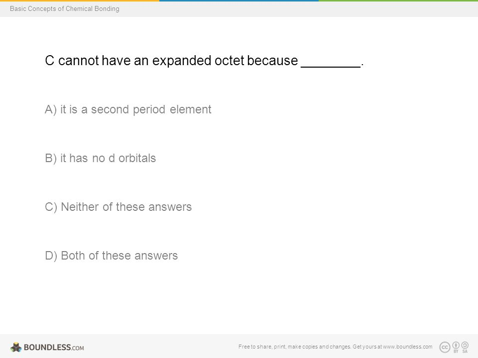 C cannot have an expanded octet because ________.