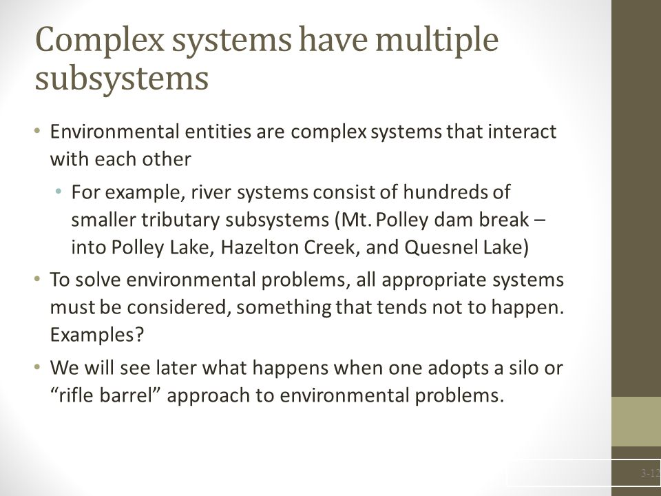 Complex systems have multiple subsystems