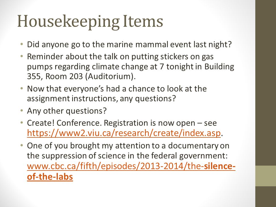 Housekeeping Items Did anyone go to the marine mammal event last night