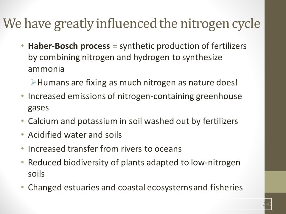 We have greatly influenced the nitrogen cycle
