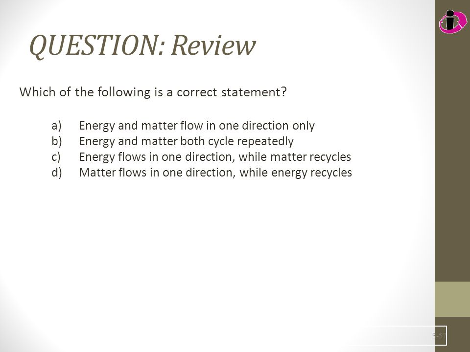 QUESTION: Review Which of the following is a correct statement