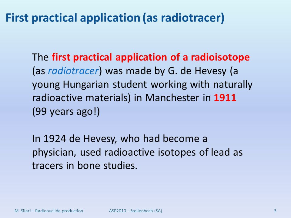 First practical application (as radiotracer)