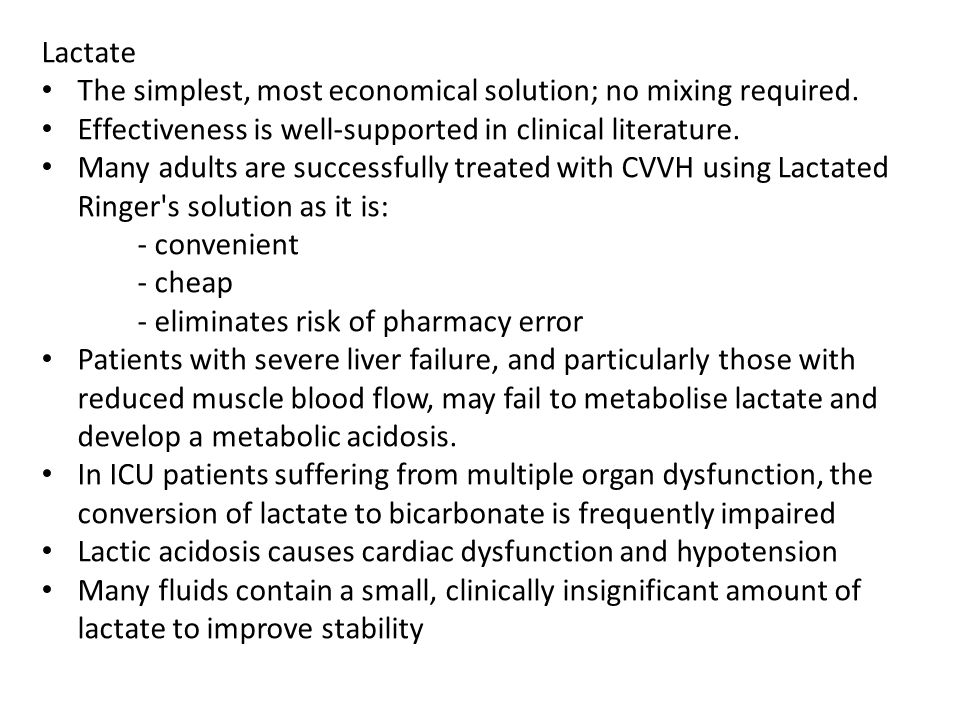 Lactate The simplest, most economical solution; no mixing required. Effectiveness is well-supported in clinical literature.