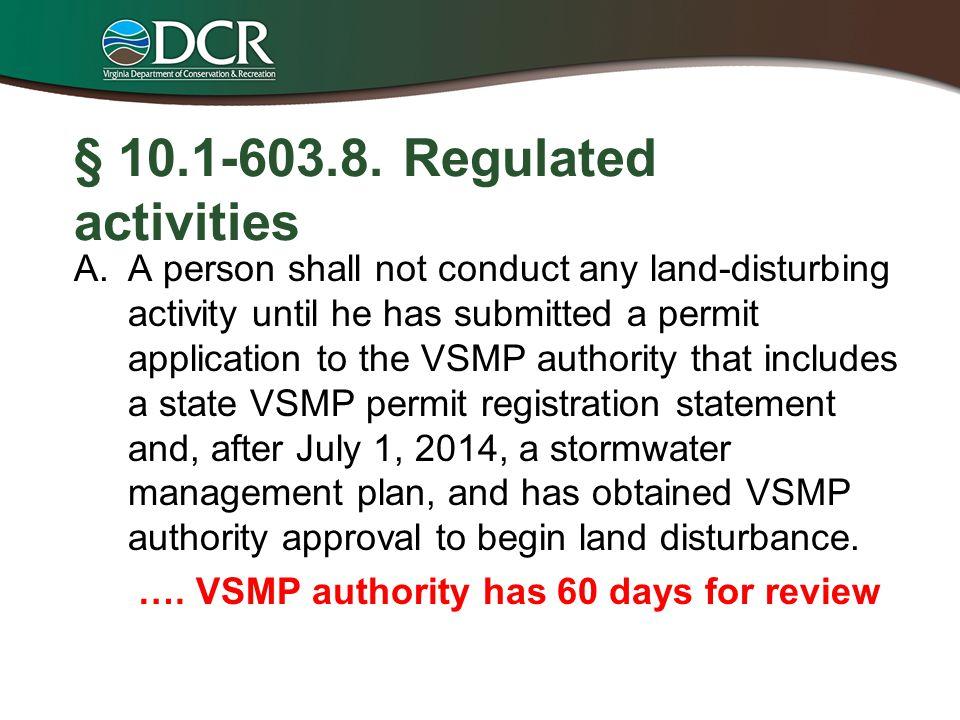 § 10.1-603.8. Regulated activities
