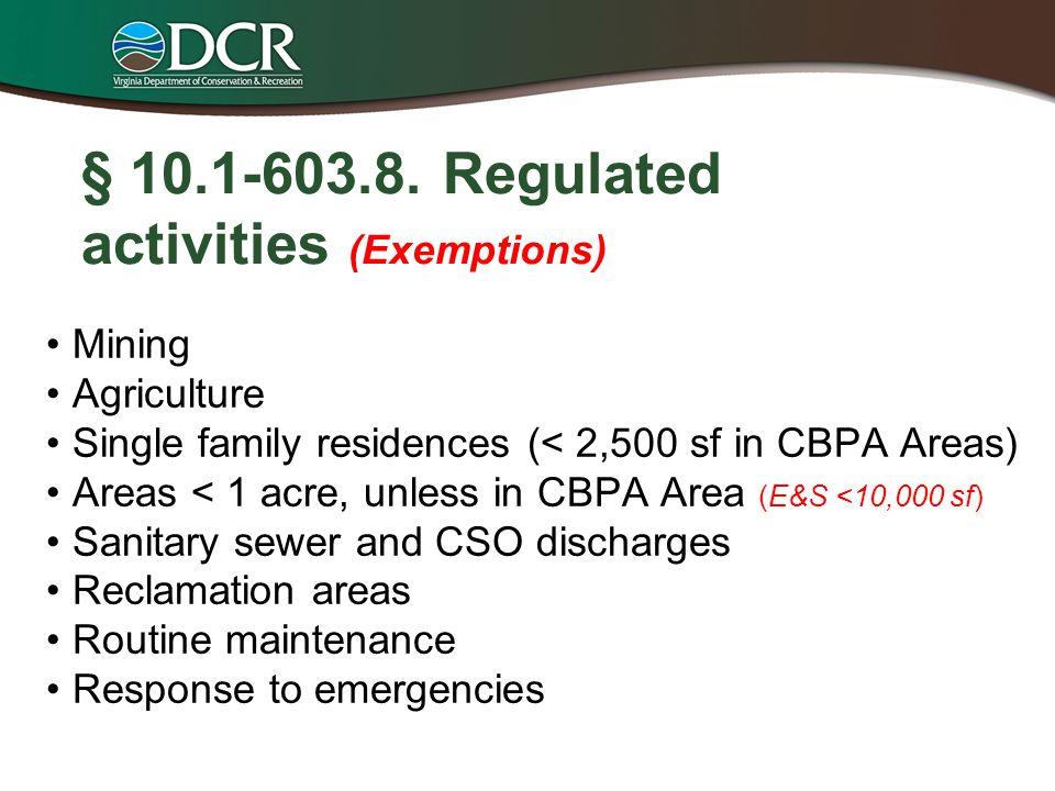 § 10.1-603.8. Regulated activities (Exemptions)