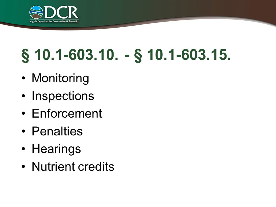 § 10.1-603.10. - § 10.1-603.15. Monitoring Inspections Enforcement