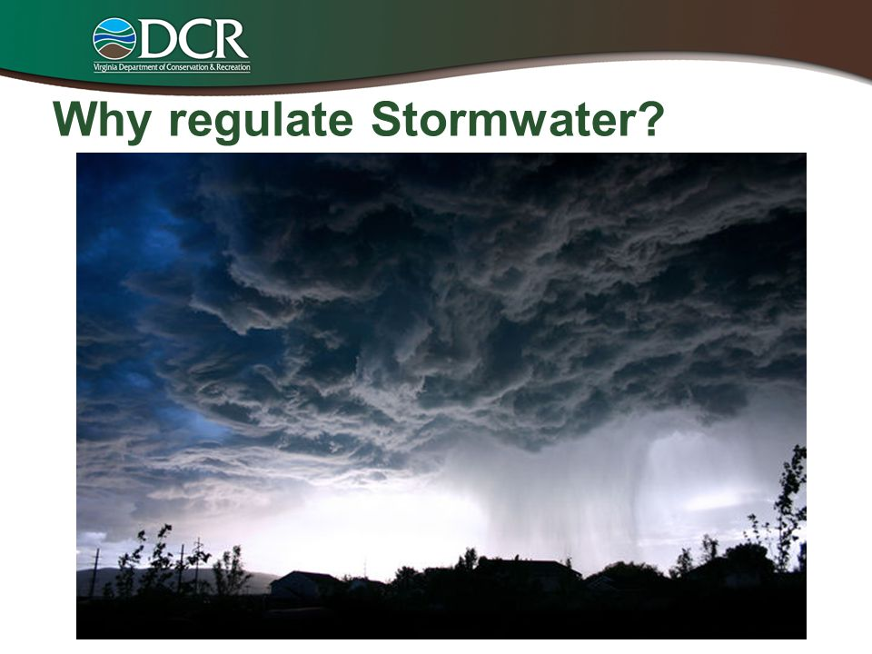 Why regulate Stormwater