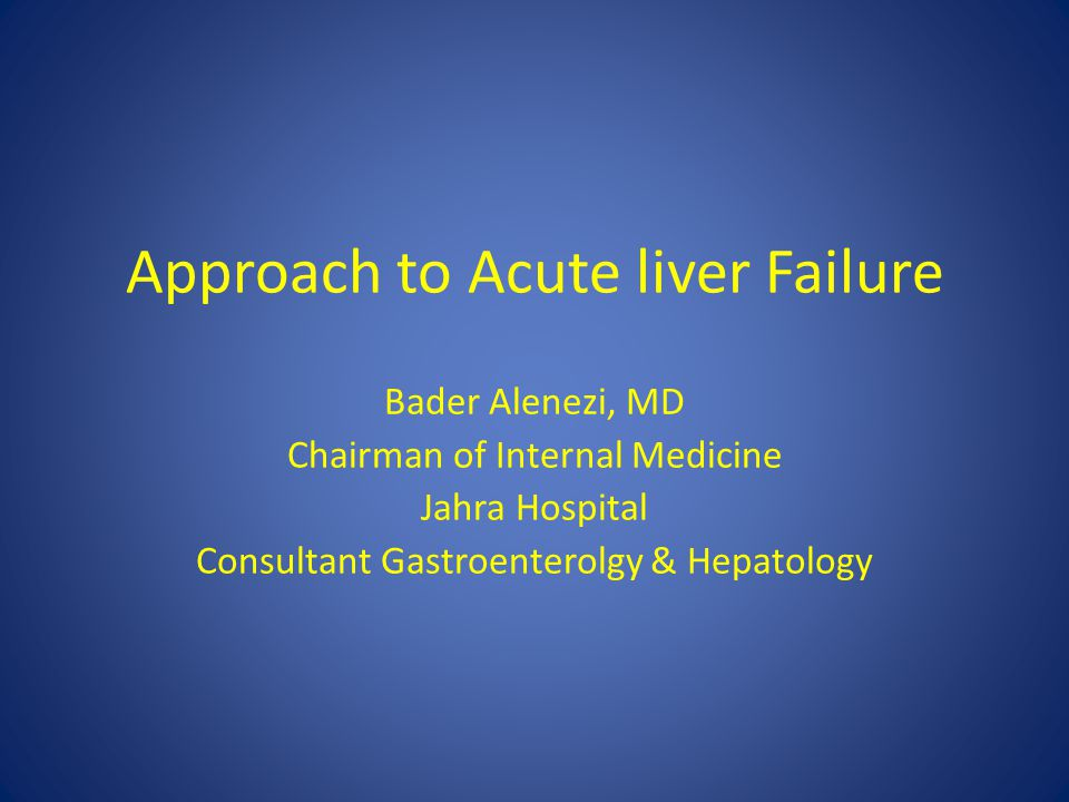 Approach to Acute liver Failure