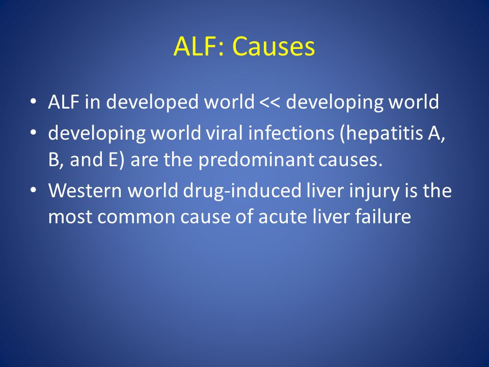 ALF: Causes ALF in developed world << developing world