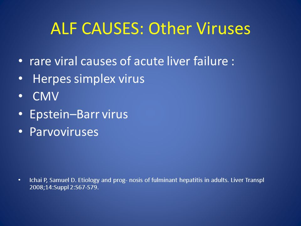ALF CAUSES: Other Viruses