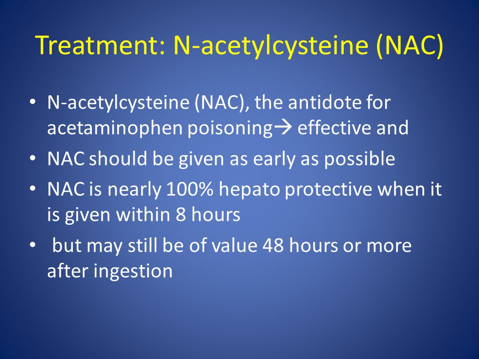 Treatment: N-acetylcysteine (NAC)