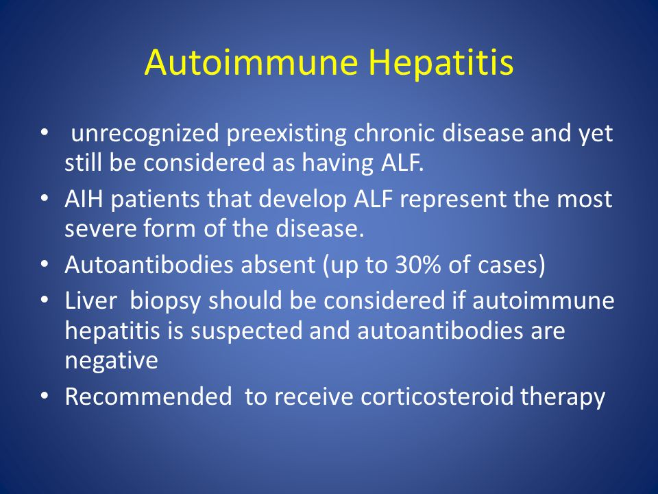 Autoimmune Hepatitis unrecognized preexisting chronic disease and yet still be considered as having ALF.