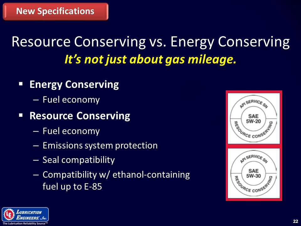 New Specifications Resource Conserving vs. Energy Conserving It's not just about gas mileage. Energy Conserving.