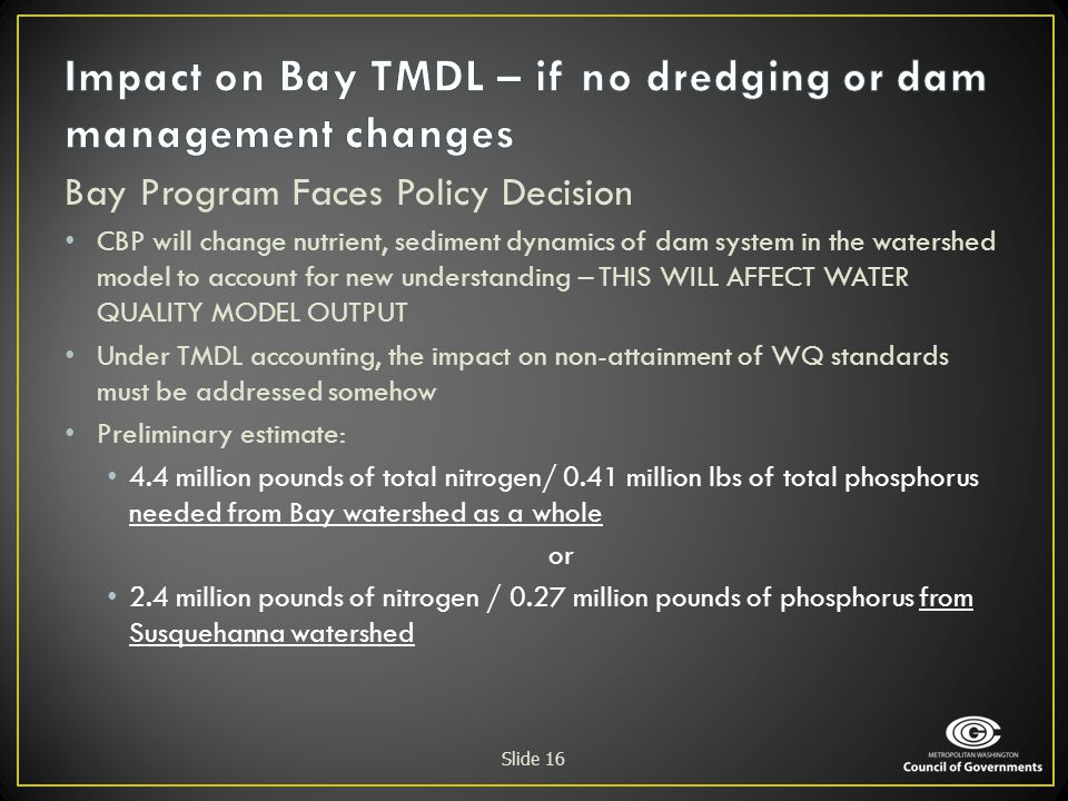 Impact on Bay TMDL – if no dredging or dam management changes